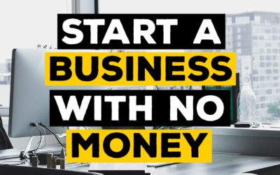 How To Start A Business With No Money 2019