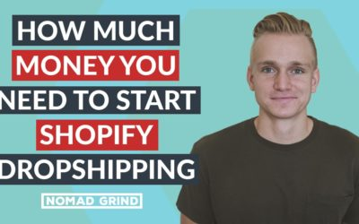 How Much Money Do You Need To Start Shopify Dropshipping Store 2018