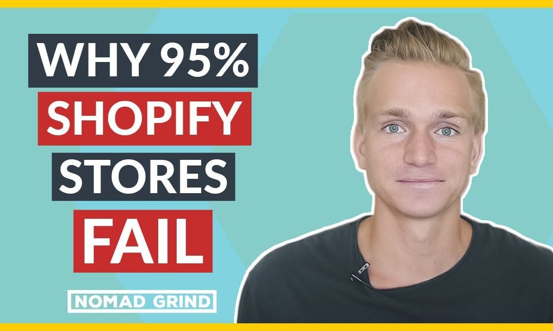 Why So Many SHOPIFY STORES FAIL 2018 (95%) REVEALED