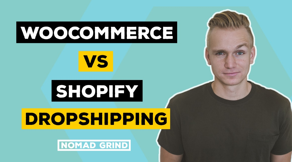 Woocommerce Vs Shopify Dropshipping 2019 Nomad Grind