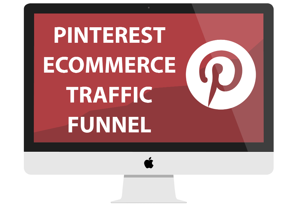 Pinterest Traffic Funnel For Ecommerce